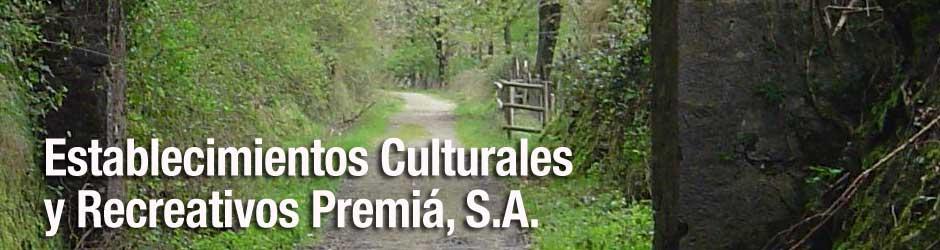 Establecimientos Culturales y Recreativos Premiá, S.A.